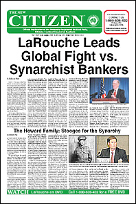 The New Citizen: LaRouche Leads Global Fight vs. Synarchist Bankers
